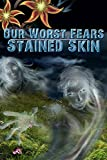 Our Worst Fears: Stained Skin [Download]