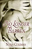 No Longer Barren, Nykia Coleman, 160563946X