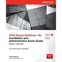 OCA Oracle Database 12c Installation and Administration Exam Guide (Exam 1Z0-062) (Oracle Press) (English Edition)