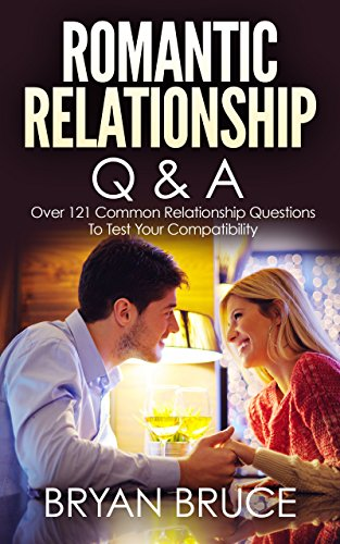 Download for free Romantic Relationship Q & A: Over 121 Common Relationship Questions to Test Your Compatibility