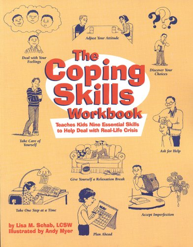 The Coping Skills Workbook: Teaches Kids Nine Essential Skills To Help Deal With Real-Life Crisis
