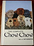 The Complete Chow Chow by L. J. Kip Kopatch (1988-10-02)