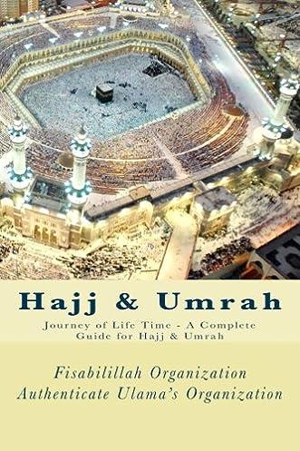 amazon com hajj umrah journey of life time a complete guide rh amazon com 3d hajj and umrah guide 3d hajj and umrah guide