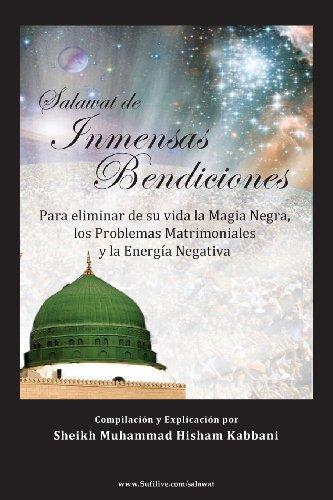 Salawat de Inmensas Bendiciones (Spanish Edition) [Shaykh Muhammad Hisham Kabbani - Shaykh Muhammad Nazim Adil Haqqani] (Tapa Blanda)