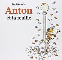 Anton et la feuille par Könnecke