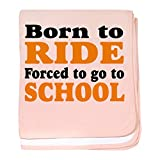 CafePress - Born To Ride Forced To Go To School - Baby Blanket, Super Soft Newborn Swaddle