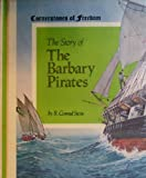 The Story of the Barbary Pirates, R. Conrad Stein, 0516046322