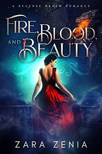 Fire, Blood, and Beauty: A Reverse Harem Romance (Vampire Dragon Shifter Reverse Harem Book 1)