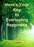 Here's Your Key to Everlasting Happiness