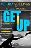 img - for GET UP by Viedra Sullivan and G. David Rodgers: GET UP by Viedra Sullivan and G. David Rodgers book / textbook / text book