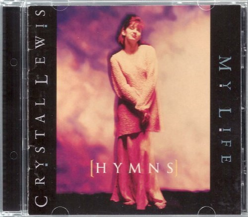 Crystal Lewis Cd - [Hymns] My Life
