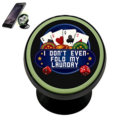 - Ada-Boom I Don't Even Fold My Laundry Magnetic Car Phone Holder Stand For Car Dashboard Mount