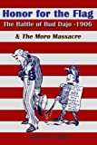 img - for Honor for the Flag: The Battle of Bud Dajo - 1906 & The Moro Massacre book / textbook / text book