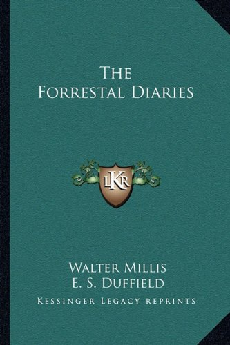The Forrestal Diaries by Walter Millis and E.S. Duffield