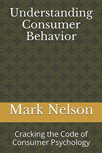 Download Understanding Consumer Behavior: Cracking the Code of Consumer Psychology pdf epub
