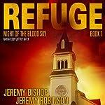 Night of the Blood Sky: Refuge, Book 1 | Jeremy Bishop,Jeremy Robinson