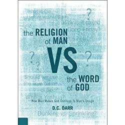 The Religion of Man vs. the Word of God