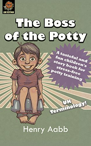 Potty Training: The Boss of the Potty: A tasteful and fun children's story book for stress-free potty training
