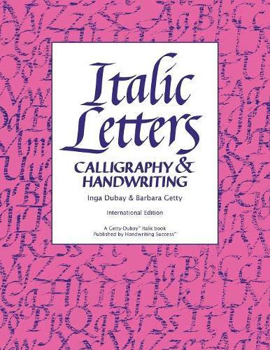 Italic Letters: Handwriting & Calligraphy por Inga Dubay,Barbara Getty