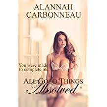 All Good Things Absolved (Book Three)