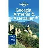 Lonely Planet Georgia, Armenia & Azerbaijan 4th Ed.: 4th Edition