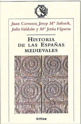 Historia de las españas medievales Crítica/Historia medieval: Amazon.es: Carrasco/salrach/valdeon/, Viguera: Libros
