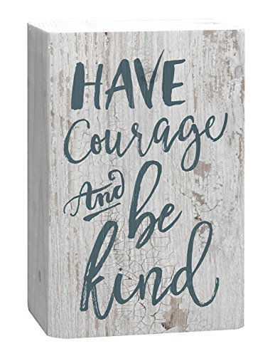 P. GRAHAM DUNN Have Courage & Be Kind Blue Script White 4 x 5 Inch Solid Pine Wood Barnhouse Block Sign ()