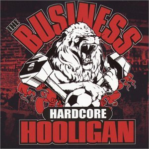 You re a hardcore hooligan
