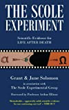 The Scole Experiment: Scientific Evidence for Life After Death by Grant Solomon (22-May-2006) Paperback