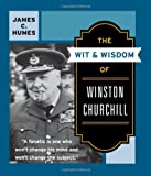 The Wit and Wisdom of Winston Churchill, James C. Humes and Jame Humes, 0060925779