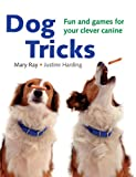 Dog Tricks: Fun and Games for Your Clever Canine
