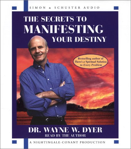 The Secrets to Manifesting Your Destiny by Simon & Schuster Audio/Nightingale-Conant