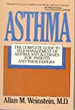 img - for Asthma: The Complete Guide to Self-Management of Asthma and Allergies for Patients and Their Families book / textbook / text book