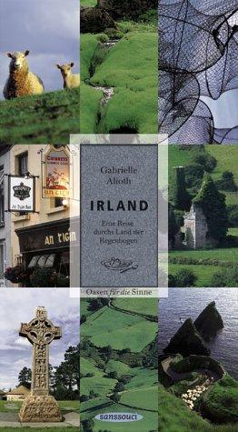 Irland: Eine Reise durchs Land der Regenbogen. Oasen für die Sinne