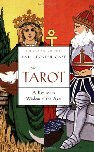 The Tarot: A Key to the Wisdom of the Ages [Paul Foster Case] (Tapa Blanda)