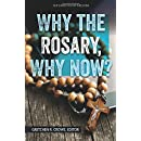 Why the Rosary, Why Now?
