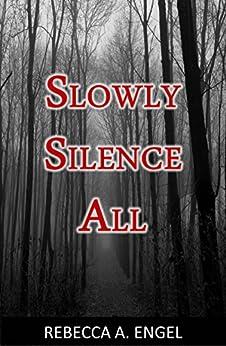 Slowly Silence All by [Engel, Rebecca A.]