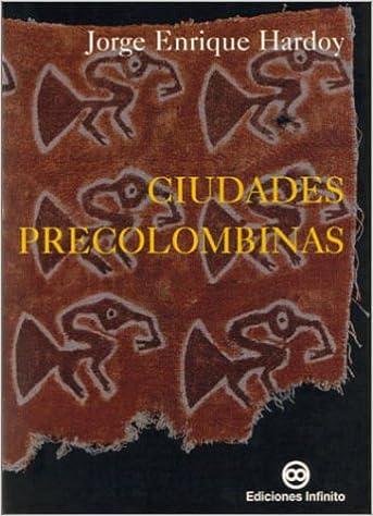 CIUDADES PRECOLOMBINAS HARDOY PDF