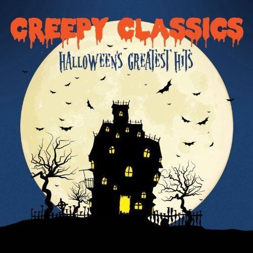 Creepy Classics: Halloween's Greatest Hits by Creepy Classics: Halloween's Greatest Hits [Music CD] -