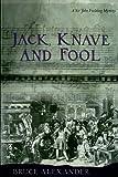 Jack Knave the Fool, Bruce Alexander, 0399144196