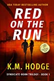 Red on the Run: A Gripping Crime Thriller (The Syndicate-Born Trilogy Book 1)