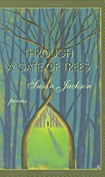 Through a Gate of Trees: Poems (New Voices)