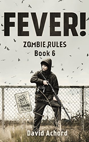 Fever! Zombie Rules Book 6 by [Achord, David]
