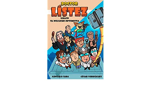 Amazon.com: DOCTOR LISTEZ: SERAFIN EL PELUCHE OPTIMISTA (LAS AVENTURAS DEL DOCTOR LISTEZ nº 1) (Spanish Edition) eBook: GONZALO SARA, CESAR VERDUGUEZ: ...