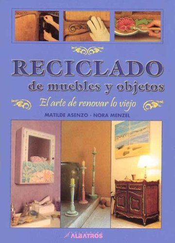 Descargar Libro Reciclado De Muebles Y Objetos Matilde Asenzo