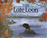 The Late Loon, Dean Bennett, 0892727306