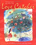 Love Catcher: Inviting Love into Your Life (Personal Reflection)