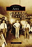 Apex (Images of America) by Sherry Monahan front cover