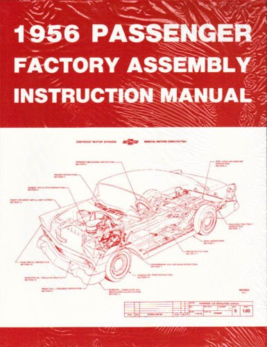 1956 CHEVROLET PASSENGER CAR FACTORY ASSEMBLY INSTRUCTION MANUAL Covers 150, 210, Bel Air, Del Ray, Station Wagons, and Nomad - CHEVY 56