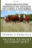 Suplementación Proteica en Ganado de Carne a Pastoreo, Valeria Reinoso and Claudio Soto, 1475071183